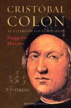 cristobal colon: el ultimo de los templarios-ruggero marino-9788497773072