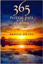 365 recetas para el alma: valiosos mensajes motivadores de espera nza y amor para cada dia del año-bernie siegel-9788497777872