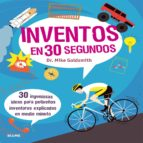 30 segundos : inventos mike goldsmith 9788498018172