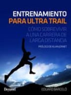 entrenamiento para ultra trail: como sobrevivir a una carrera de larga distancia-eduard barcelo-9788498293272
