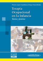 terapia ocupacional en la infancia: teoria y practica-begoña polonio lopez-9788498350272