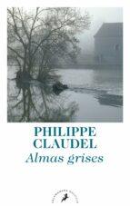 almas grises-philippe claudel-9788498387872