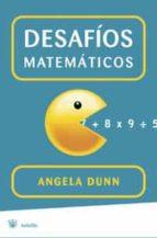 desafios matematicos-angela dunn-9788498671872