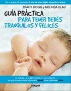 guia practica para tener bebes tranquilos y felices-tracy hogg-melinda blau-9788498674972