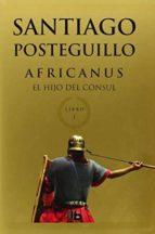 africanus. el hijo del consul (africanus - libro i)-santiago posteguillo-9788498729672