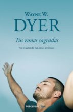 tus zonas sagradas-wayne w. dyer-9788499086972
