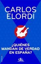 ¿quiénes mandan de verdad en españa? (ebook)-carlos elordi-9788499186672