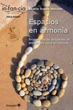 espacios en armonia: propuestas de actuacion en ambientes para la infancia-beatriz trueba marcano-9788499217772
