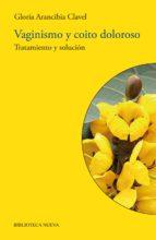 vaginismo y coito doloroso. tratamiento y solucion-9788499404172