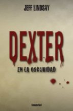 dexter en la oscuridad (ebook)-jeff lindsay-jeffry lindsay-9788499441672