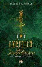 o exército de imortais - folclórika - livro 1 (ebook)-glauco j s freitas-9788595940772