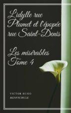 l'idylle rue plumet et l'épopée rue saint-denis les misérables #4 (ebook)-9788822824172