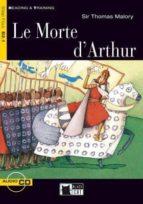 le morte d  arthur. book + cd-9788877547972