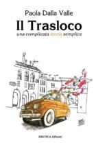 il trasloco. una complicata storia semplice (ebook) 9788899816872