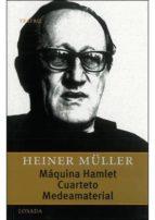 maquina hamlet; cuarteto; medeamaterial heiner müller 9789500363372