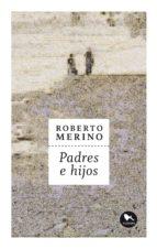 padres e hijos (ebook)-roberto merino-9789568935672