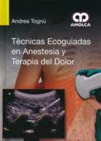 tecnicas ecoguiadas en anestesia y terapia del dolor-andrea tognu-9789588871172