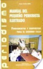 El libro de Manual del pequeño periodista ilustrado autor JUAN CARLOS DIDO TXT!