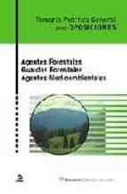 agentes forestales. guardas forestales. agentes medioambientales. temario practico general para oposiciones 9788466575782