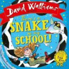 there s a snake in my school! david walliams 9780008257682