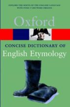 the concise oxford dictionary of english etimology t.f.(ed.) hoad 9780192830982