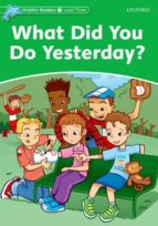 what did you do yesterday? (dolphin readers 3) 9780194478182