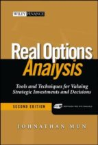 El libro de Real options analysis: tools and techniques for valuing strategic investments and decisions (2nd ed.) autor JONATHAN MUN TXT!