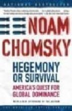 hegemony or survival: america s quest for global dominance-noam chomsky-9780805076882