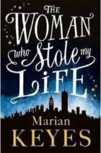 El libro de The woman who stole my life autor MARIAN KEYES DOC!