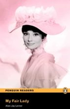 penguin readers level 3: my fair lady (libro + cd) alan j. lerner 9781447925682