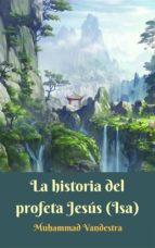 la historia del profeta jesús (isa) (ebook)-9781507189382