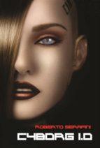 cyborg 1.0 (ebook)-roberto serafini-9781507198582