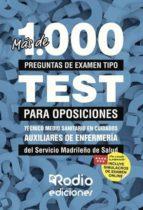 más de 1.000 preguntas de examen tipo test para oposiciones. técnico medio sanitario en cuidados auxiliares de enfermería del servicio madrileño de salud (ebook) 9781524310882