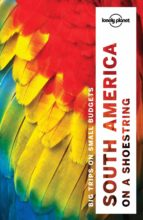 south america on a shoestring 2017 (ingles) (13th ed.) (lonely planet) 9781786571182
