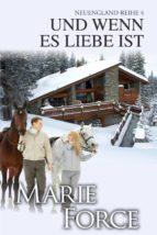 und wenn es liebe ist (neuengland reihe 4) (ebook) marie force 9781946136282