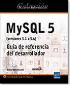 recursos informáticos mysql 5 (versiones 5.1 a 5.6)   guía de referencia del desarrollador 9782746083882