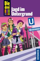 die drei !!!, 22, jagd im untergrund (drei ausrufezeichen) (ebook)-mira sol-9783440135082