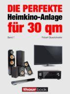 die perfekte heimkino anlage für 30 qm (band 7) (ebook) robert glueckshoefer 9783944185682