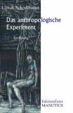 das anthropologische experiment (ebook)-ulrich schödlbauer-9783944512082