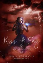 kiss of fay (ebook) maria m. lacroix 9783959912082