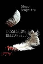 l'ossessione dell'angelo (ebook) 9786050424782