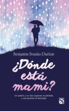 ¿donde está mami? (ebook)-benjamin brooks-dutton-9786070727382