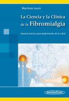 la ciencia y la clinica de la fibromialgia manuel martinez lanvin garcia 9786077743682