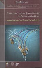 inversión extranjera directa en américa latina:  una revisión en los albores del siglo xxi (ebook)-9786078450282
