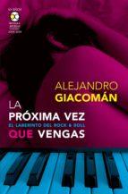 la próxima vez que vengas (ebook)-alejandro giacomán-9786078636082