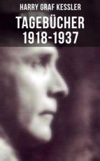 tagebücher 1918 1937 (gesamtausgabe) (ebook) harry graf kessler 9788027217182