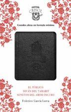 el publico, sonetos de amor oscuro y el divan del tamarit - crisolin 2017-federico garcia lorca-9788403518582