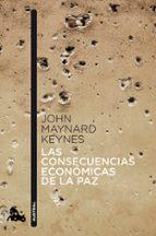 las consecuencias economicas de la paz john maynard keynes 9788408041382