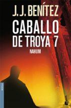 nahum (caballo de troya 7)-j.j. benitez-9788408069782
