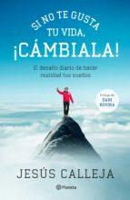 si no te gusta tu vida, ¡cámbiala! (ebook)-jesus calleja-9788408132882